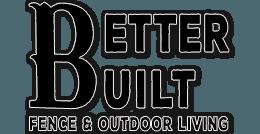BetterBuiltFence&OutdoorLiving